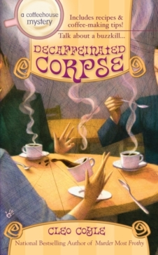 5 Decaffeinated Corpse by Cleo Coyle
