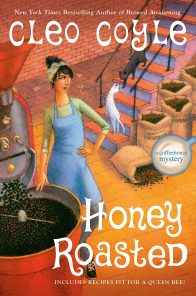 HONEY ROASTED: A Coffeehouse Mystery by Cleo Coyle